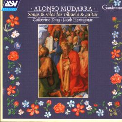 Alonso Mudarra: songs and solos for vihuela and guitar (1997)