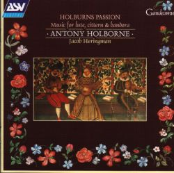 Holburns Passion: music for lute, cittern, and bandora by Antony Holborne (1997)